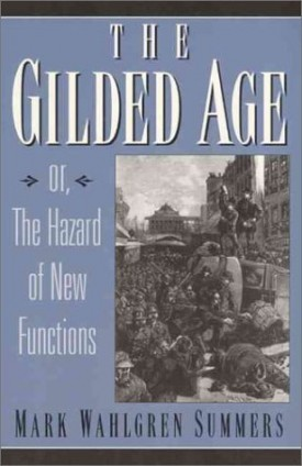 The Gilded Age: Or the Hazard of New Functions (Paperback)