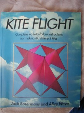 Kite Flight: Complete, Easy-To-Follow Instructions for Making 40 Different Kites (Paperback)