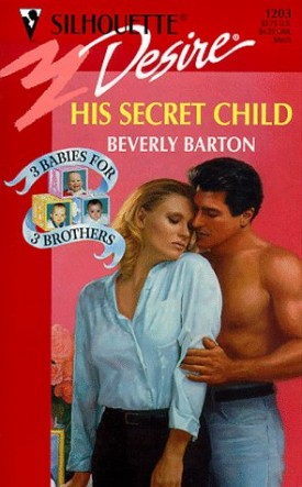 His Secret Child (3 Babies For 3 Brothers) (Silhouette Desire) (Mass Market Paperback)