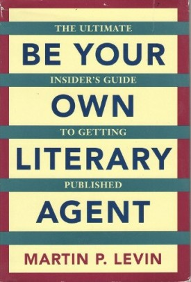 Be Your Own Literary Agent  (Hardcover)