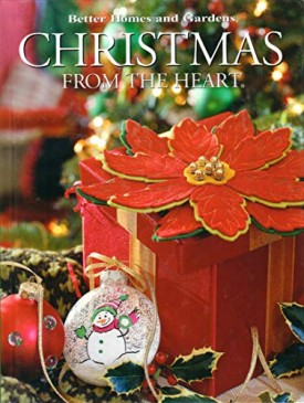 Christmas From The Heart, Vol. 14 (Better Homes and Gardens) (Hardcover)