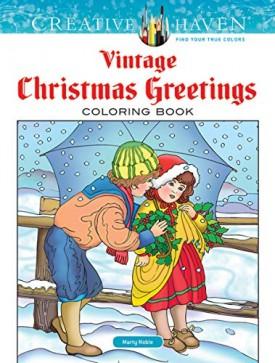 Creative Haven Vintage Christmas Greetings Coloring Book (Creative Haven Coloring Books) (Paperback)