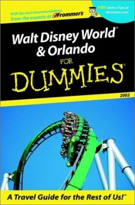 Walt Disney World & Orlando For Dummies? 2002 (Dummies Travel) (Paperback)