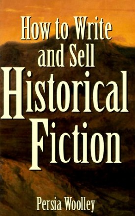 How to Write and Sell Historical Fiction (Hardcover)