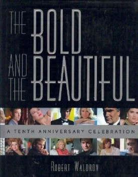The Bold and the Beautiful: A Tenth Anniversary Celebration (Hardcover)