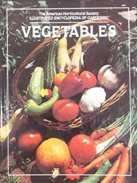Vegetables - The American Horticultural Society Illustrated Encyclopedia of Gardening (Hardcover)