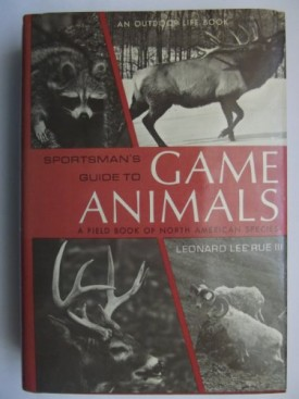 Sportsman's Guide to Game Animals: A Field Book of North American Species (Hardcover)
