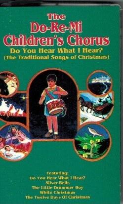 The Do-Re-Mi Childrens Chorus - Do You Hear What I Hear (Cassette)