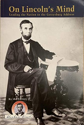 On Lincolns Mind: Leading the Nation to the Gettysburg Address (Paperback)