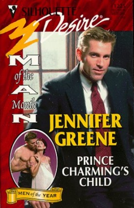 Prince CharmingS Child (Man Of Month/Anniversary Happily Ever After) (Silhouette Desire) (Mass Market Paperback)