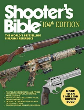 Shooters Bible, 104th Edition: The Worlds Bestselling Firearms Reference (Paperback)