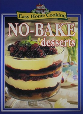 No-Bake Desserts (Easy Home Cooking) (Hardcover)