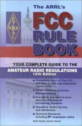 The Arrls Fcc Rule Book: Complete Guide to the Fcc Regulations (Fcc Rule Book, 12th ed) (Paperback)