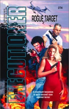 Rogue Target (The Executioner, No. 274) [Mass Market Paperback] [Sep 01, 2001] Don Pendleton