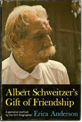 Albert Schweitzer's Gift of Friendship (Hardcover)
