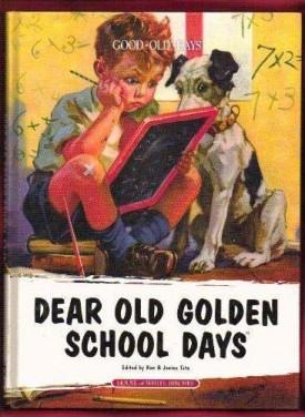 Dear Old Golden School Days (Hardcover)