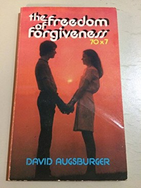 The Freedom of Forgiveness: Seventy Times Seven (Paperback)