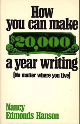 How You Can Make $20,000 a Year Writing: No Matter Where You Live (Paperback)