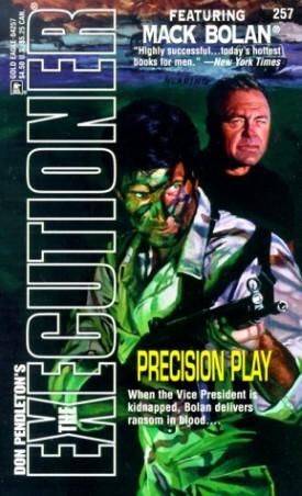Precision Play (The Executioner, No. 257) [Apr 01, 2000] Don Pendleton