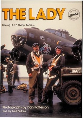 The Lady: Boeing B-17 Flying Fortress (Living History: World War II) (Paperback)