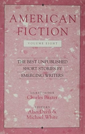 American Fiction, Volume Eight: The Best Unpublished Short Stories by Emerging Writers (Paperback)