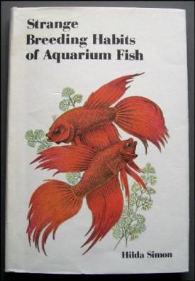 Strange Breeding Habits of Aquarium Fish (Hardcover)