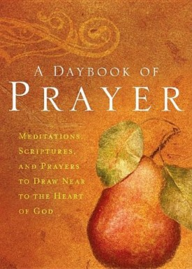 A Daybook of Prayer: Drawing Near to the Heart of God (Hardcover)