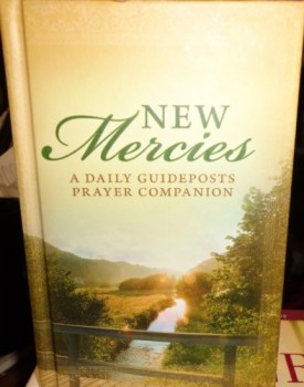 NEW MERCIES, A Daily Guideposts Prayer Companion (Hardcover)