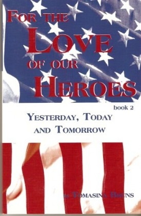 For the Love of Our Heroes, Yesterday, Today and Tomorrow, Book 2 (Heroes, Book 2)(Paperback)