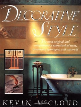 Decorative Style: The Most Original and Comprehensive Sourcebook of Styles, Treatments, Techniques (Hardcover)
