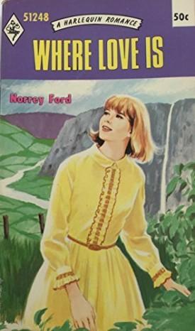 WHERE LOVE IS (Harlequin Romance, #1248) (Mass Market Paperback)