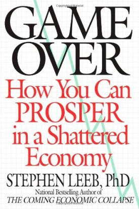 Game Over: How You Can Prosper in a Shattered Economy  (Hardcover)