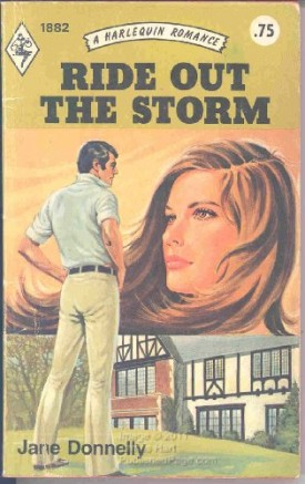 Ride Out the Storm (Harelquin Romance, 1882) (Mass Market Paperback)