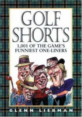Golf Shorts: 1,001 of Golf's Funniest One-Liners (Hardcover)