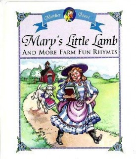 Marys Little Lamb and More Fun Farm Rhymes (Mother Goose, Little Mother Goose House) (Hardcover)
