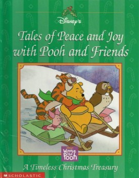 Tales of Peace & Joy With Pooh & Friends (Timeless Christmas Treasury) (Hardcover)