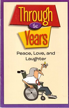 Through the Years: Peace, Love, and Laughter (Paperback)
