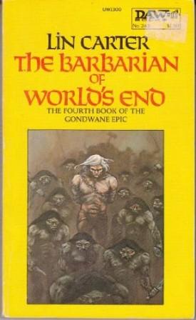 The Barbarian of World's End (Gondwane Epic, Bk. 4) (Mass Market Paperback)