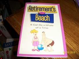 Retirement's a Beach: It Can Be a Whale of a Time (Paperback)