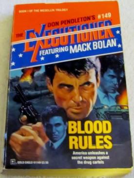 Blood Rules (Mack Bolan) [Apr 01, 1991] Pendleton