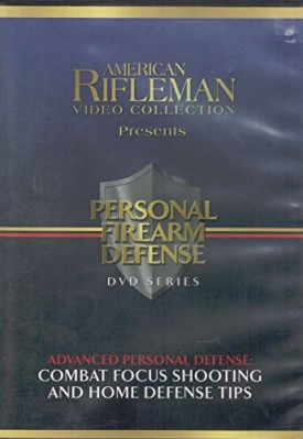 American Rifleman Video Collection Presents Advanced Personal Defense: Combat Focus Shooting and Home Defense Tips (DVD)