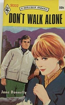 Don't Walk Alone (Harelquin Romance, 1332) (Mass Market Paperback)
