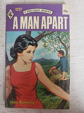 A Man Apart (Harlequin Romance #1227) (Mass Market Paperback)