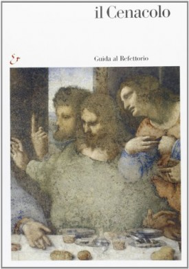 Il Cenacolo: Guide to the Refectory (Paperback)