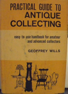 Practical Guide to Antique Collecting (Hardcover)