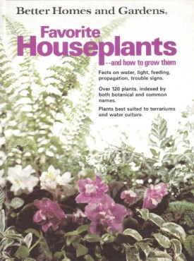 Better Homes and Gardens Favorite Houseplants and How to Grow Them (Better homes and gardens books) (Hardcover)