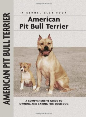 American Pit Bull Terrier: A Comprehensive Guide to Owning and Caring for Your Dog (Comprehensive Owner's Guide) (Hardcover)