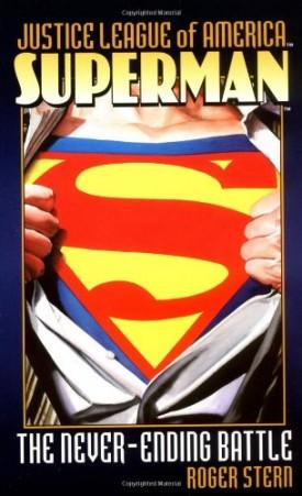 Superman: The Never-Ending Battle (Justice League of America) (Mass Market Paperback)
