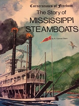 The Story of Mississippi Steamboats (Cornerstones of Freedom)