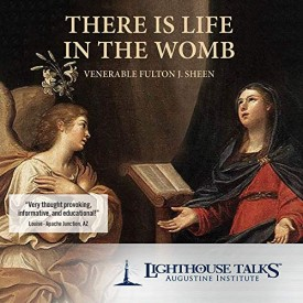 There is Life in the Womb - Lighthouse Catholic Media (Educational CD)